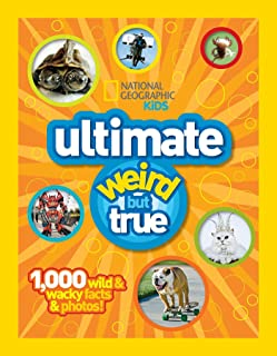 National Geographic Kids: Ultimate Weird but True - 1,000 Wild & Wacky Facts and Photos
