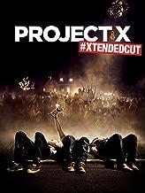 PROJECT X #XTENDEDCUT to the break of dawn, yo!