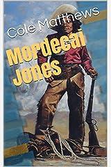 Mordecai Jones Kindle Edition