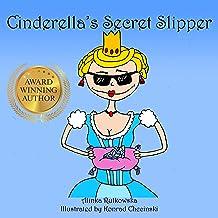 Cinderella's Secret Slipper (Classic Fairy Tales with a Modern Twist)