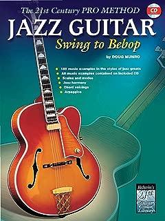 The 21st Century Pro Method: Jazz Guitar -- Swing to Bebop, Book & CD