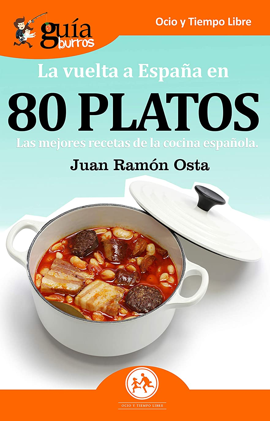 代わって挑発するランタンGuíaBurros La vuelta a Espa?a en 80 platos: Las mejores recetas de la cocina espa?ola
