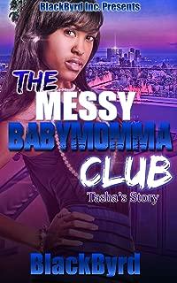 The Messy Babymomma Club: Tasha's Story (Book 1)