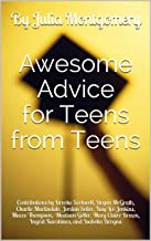 Awesome Advice for Teens from Teens