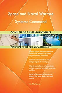 Space and Naval Warfare Systems Command All-Inclusive Self-Assessment - More than 710 Success Criteria, Instant Visual Insights, Comprehensive Spreadsheet Dashboard, Auto-Prioritized for Quick Results