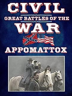 The Great Battles of the Civil War - Appomattox