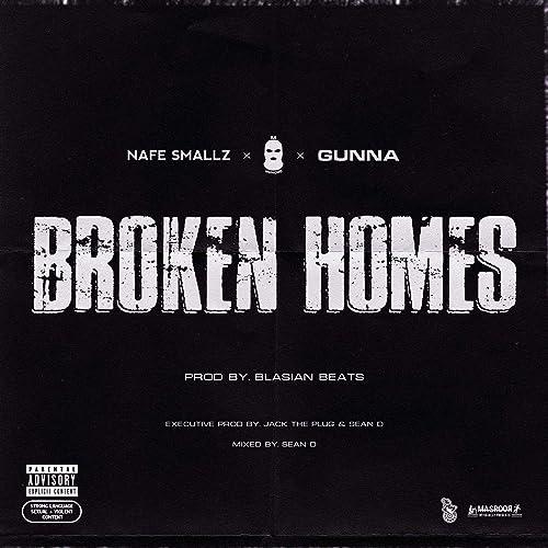 Broken Homes Feat Nafe Smallz M Huncho Gunna Feat Gunna