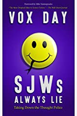 SJWs Always Lie: Taking Down the Thought Police (The Laws of Social Justice Book 1) Kindle Edition