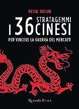 I 36 stratagemmi cinesi per vincere la guerra del mercato (Italian Edition)