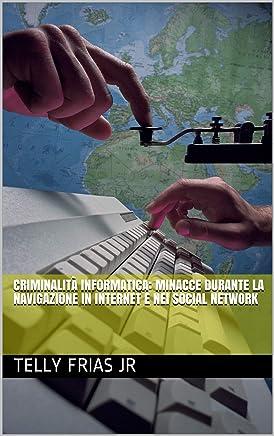 Criminalità informatica: minacce durante la navigazione in Internet e nei social network