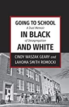 Going to School in Black and White: A dual memoir of desegregation