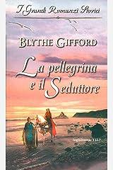 La pellegrina e il seduttore: I Grandi Romanzi Storici (Italian Edition) Versión Kindle