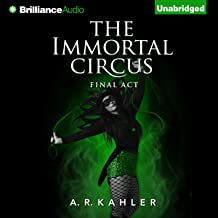 The Immortal Circus: Final Act: Cirque des Immortels, Book 3