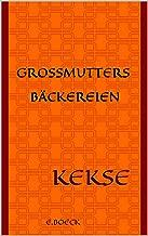 Großmutters Bäckereien: KEKSE (German Edition)