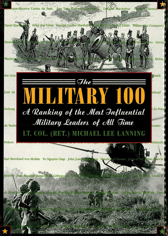 不良品作業ヒロインThe Military 100: A Ranking of the Most Influential Military Leaders of All Time (English Edition)