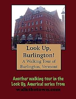 A Walking Tour of Burlington, Vermont