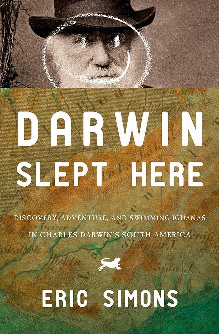 植物の音声夕食を作るDarwin Slept Here: Discovery, Adventure, and Swimming Iguanas in Charles Darwin's South America (English Edition)