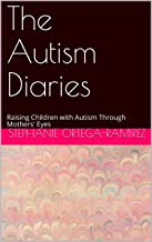 The Autism Diaries: Raising Children with Autism Through Mothers' Eyes