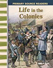 Life in the Colonies (Primary Source Readers: Early America)