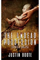 The Undead Possession Series: Book 3: Corruption Kindle Edition