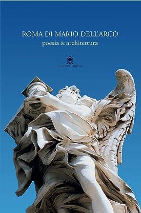 Roma di Mario DellArco: poesia & architettura