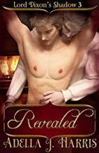 Revealed (Lord Dixon's Shadow Book 3)