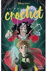 Disney Chills - Tome 3 - Le pouvoir du crochet (Disney Chills, 3) Paperback