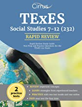 TExES Social Studies 7–12 (232) Rapid Review Study Guide: Test Prep and Practice Questions for the TExES 232 Exam