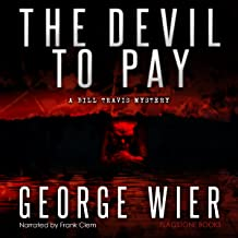 The Devil To Pay: The Bill Travis Mysteries