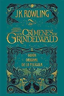 Animales fantásticos: Los crímenes de Grindelwald Guión original de la película: Animales fantásticos 2