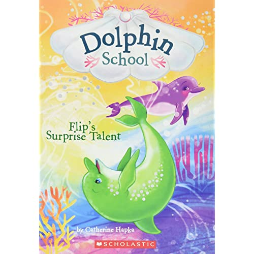 Flip's Surprise Talent (Dolphin School #4) (4)