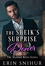 The Sheik's Surprise Donor (The Arabian Heirs Series Book 1)
