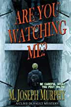 Are You Watching Me?: A Clive Dufault Mystery (Clive Dufault Mysteries Book 1)