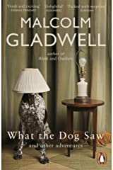 What the Dog Saw: And Other Adventures Kindle Edition