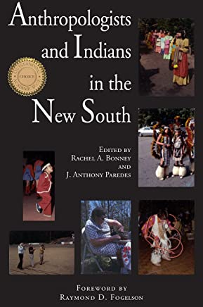 Anthropologists and Indians in the New South (Contemporary American Indian Studies) (English Edition)
