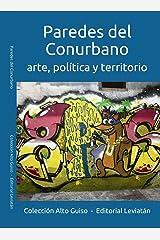Paredes del Conurbano: arte, política y territorio (Alto Guiso nº 3) (Spanish Edition) Kindle Edition