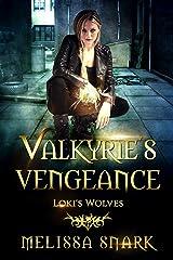 Valkyrie's Vengeance: Loki's Wolves (Ragnarok: Doom of the Gods Book 1) Kindle Edition
