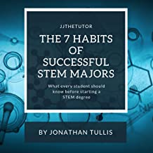 The 7 Habits of Successful STEM Majors: What Every Student Should Read Before Starting a STEM Degree