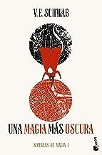 Una magia más oscura (Trilogía Sombras de magia 1) (Literatura fantástica) (Spanish Edition)