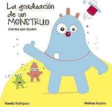 La graduación de un monstruo (Cuentos que ayudan) (Spanish Edition)