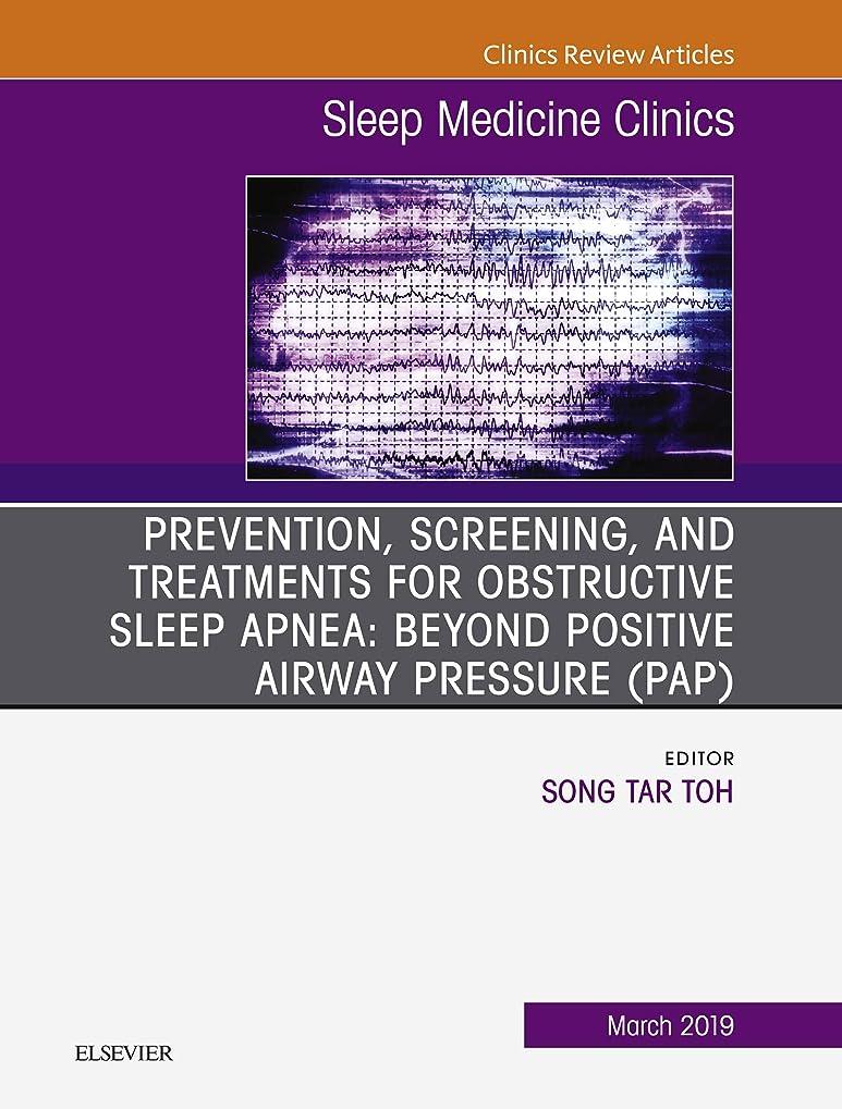 効率的に夜間バンジージャンプPrevention, Screening and Treatments for Obstructive Sleep Apnea: Beyond PAP, An Issue of Sleep Medicine Clinics, Ebook (The Clinics: Internal Medicine 14) (English Edition)