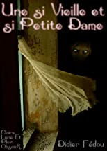 Une si vieille et si petite dame (French Edition)