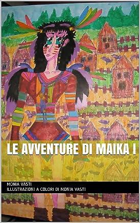 Le Avventure di Maika I
