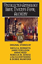 Alchemy: A Collected Uncollected Anthology