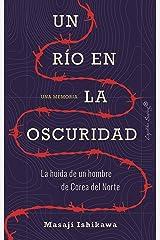 Un río en la oscuridad (Ensayo) (Spanish Edition) Kindle Edition