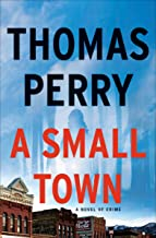 A Small Town: A Novel of Crime