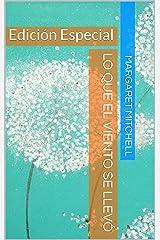 Lo que el viento se llevó: Edición Especial (Spanish Edition) Kindle Edition