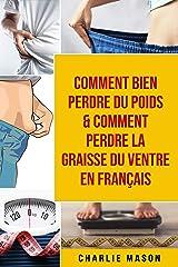 Comment bien perdre du poids & Comment perdre la graisse du ventre En français Format Kindle