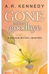 Gone But Not Goodbye (A Nathan Miccoli Mystery, Book 2) Kindle Edition