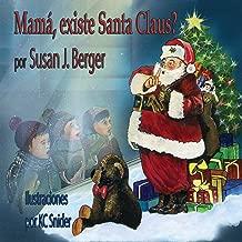 Mamá, Existe Santa Claus? (Spanish Edition)